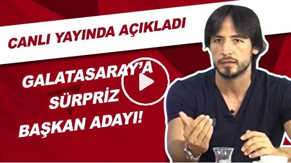 'Galatasaray'a Sürpriz Başkan Adayı | Canlı Yayında Açıkladı