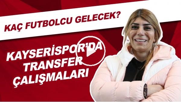 'Kayserispor'da Transfer Çalışmaları | Kaç Futbolcu Gelecek?