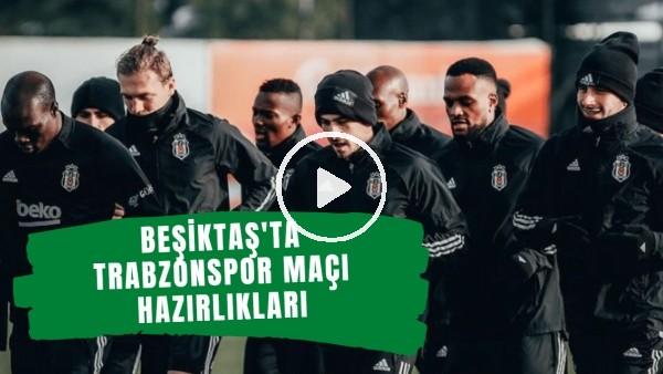 'Beşiktaş'ta Trabzonspor maçı hazırlıkları