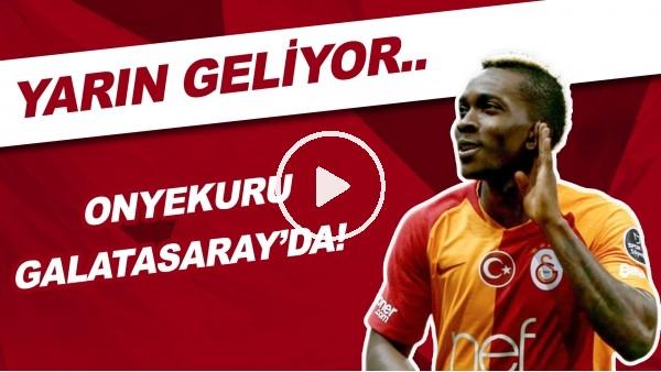 'Onyekuru Galatasaray'da! | Yarın Geliyor..