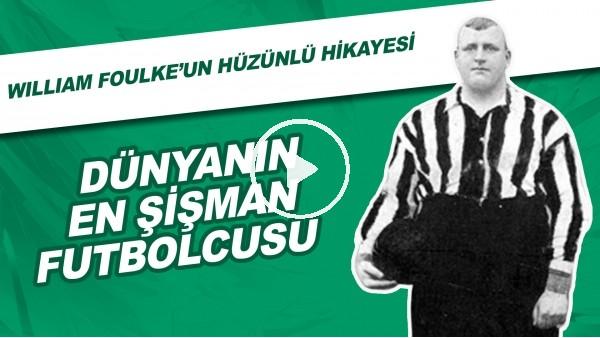 'Dünyanın en şişman futbolcusu | William Foulke'un hüzünlü hikayesi