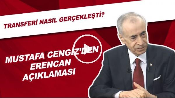 Mustafa Cengiz'den Erencan Yardımcı açıklaması! Transferi nasıl gerçekleşti?