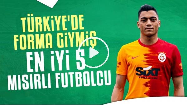 'Türkiye'de Forma Giymiş En İyi 5 Mısırlı Futbolcu