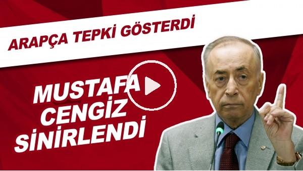 """Mustafa Cengiz sinirlendi ve Arapça tepki gösterdi! """"Bazen hangi dilde kızacağımı şaşırıyorum"""""""