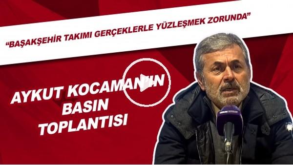 """'Aykut Kocaman: """"Başakşehir Takımı Gerçeklerle Yüzleşmek Zorunda"""""""