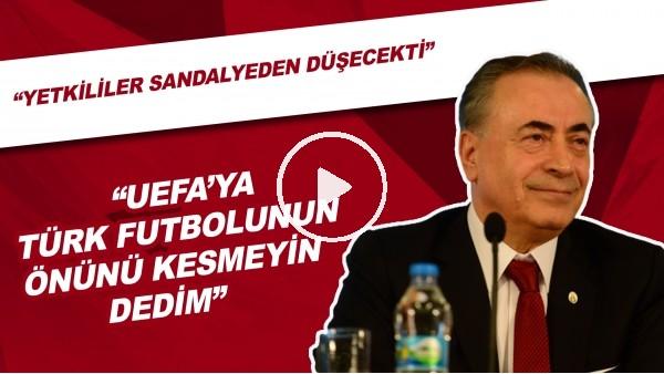 """Mustata Cengiz: """"UEFA'ya Türk futbolunun önünü kesmeyin dedim. Yetkililer sandalyeden düşecekti."""""""