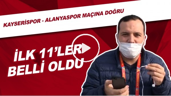 'Kayserispor - Alanyaspor Maçında İlk 11'ler Belli Oldu | Abdulkadir Paslıoğlu Aktardı