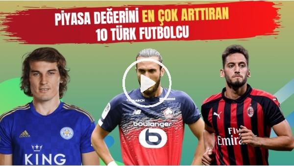 Piyasa Değerini En Çok Arttıran 10 Türk Futbolcu