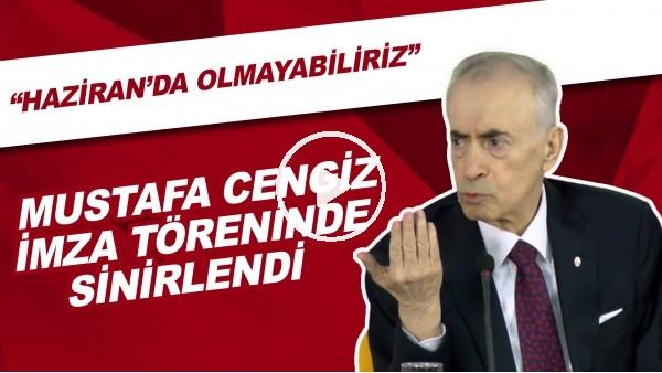 """Mustafa Cengiz İmza Töreninde Sinirlendi   """"Haziran'da Olmayabiliriz"""""""