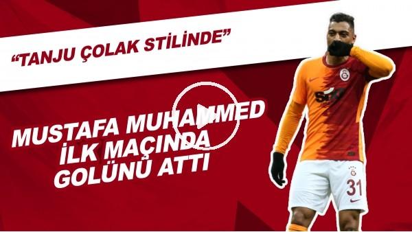 "'Mustafa Muhammed İlk Maçında Golünü Attı | ""Tanju Çolak Stilinde"""