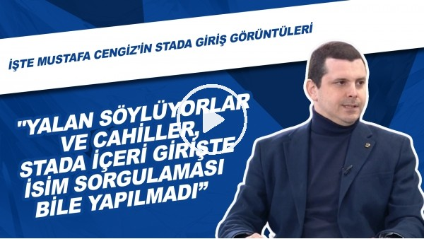 """'Fenerbahçe Yöneticisi Metin Sipahioğlu: """"Yalan söylüyorlar ve cahiller. Mustafa Cengiz'e stada içeri girişte isim sorgulaması bile yapılmadı"""""""