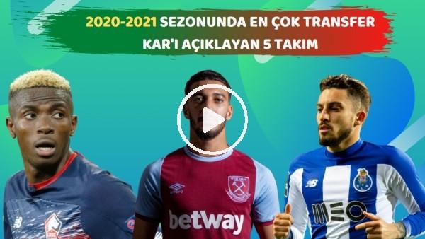 2020-2021 Sezonunda En Çok Transferi Kar'ı Açıklayan 5 Takım