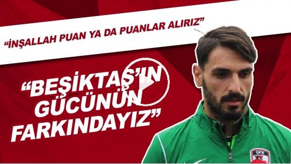 """'Günay Güvenç: """"Beşiktaş'ın gücünün farkındayız. Güzel bir maç olacak"""""""