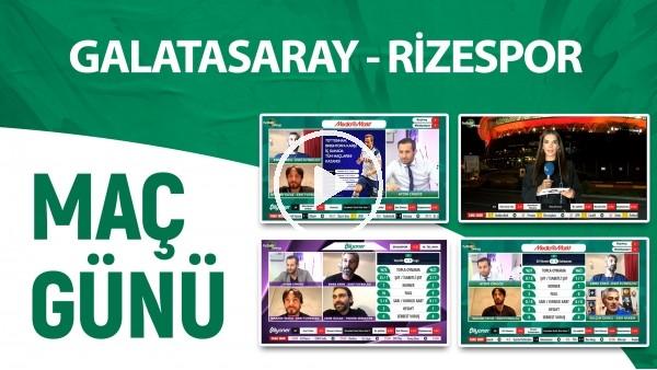 'Maç Günü | Galatasaray - Rizespor