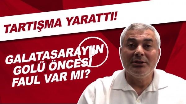 'Galatasaray'ın golü öncesi faul var mı? | Tartışma yarattı!