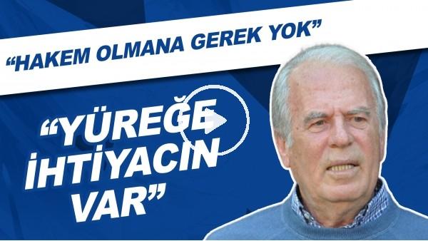 """'Mustafa Denizli: """"Bir pozisyon hakkında karar vermek için eğer futbol dünyasının içindeysen hakem olmana gerek yok. Yüreğe ihtiyacın var."""""""