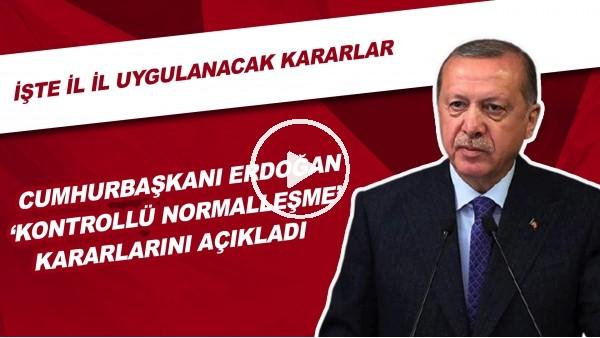 """'Cumhurbaşkanı Erdoğan """"kontrollü normalleşme"""" kararlarını açıkladı"""