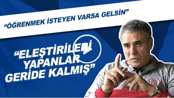 """'Ersun Yanal: """"Eleştirileri Yapanlar Geride Kalmış. Öğrenmek İsteyen Varsa Gelsin"""""""