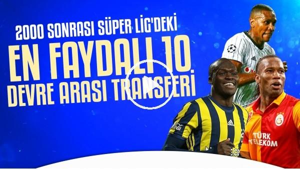 '2000 Sonrası Süper Lig'deki En Faydalı Devre Arası Transferleri