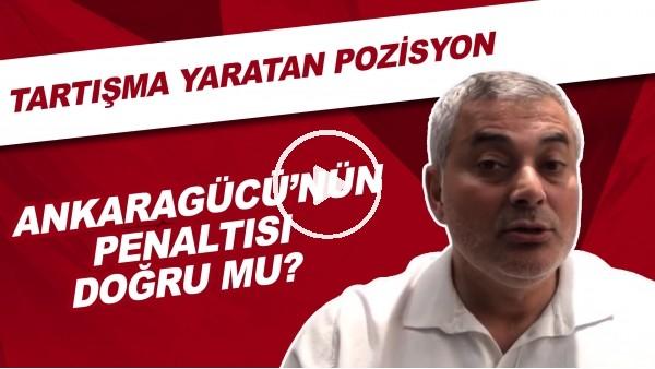 'Ankaragücü'nün Penaltısı Doğru Mu? | Selçuk Dereli Tartışmalı Pozisyonu Yorumladı