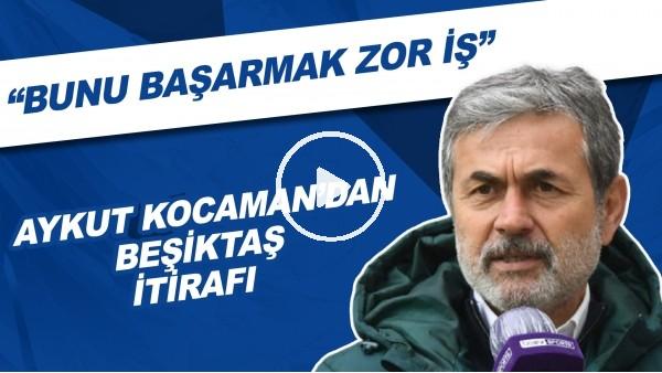 """'Aykut Kocaman'dan Beşiktaş itirafı! """"Bunu başarmak zor iş"""""""