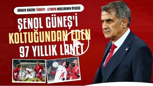 Dünden bugüne Türkiye - Letonya maçları   Şenol Güneş'i koltuğundan eden 97 yıllık lanet