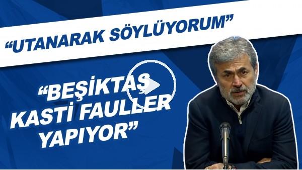 """'Aykut Kocaman: """"Utanarak söylüyorum, Beşiktaş kasti fauller yapıyor"""""""