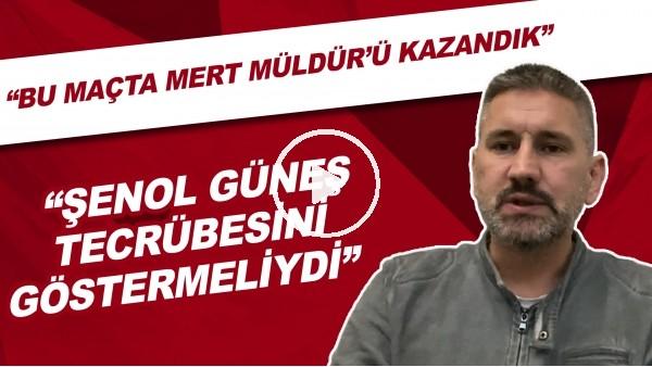"""Türkiye - Letonya maçından notlar   """"Şenol Güneş tecrübesini göstermeliydi"""""""