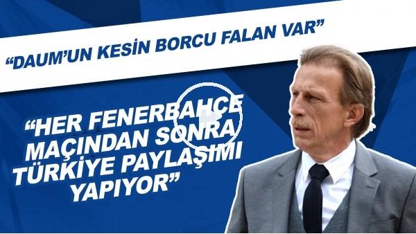 """'""""Daum'un Kesin Borcu Falan Var, Her Fenerbahçe Maçından Sonra Türkiye Paylaşımı Yapıyor"""""""