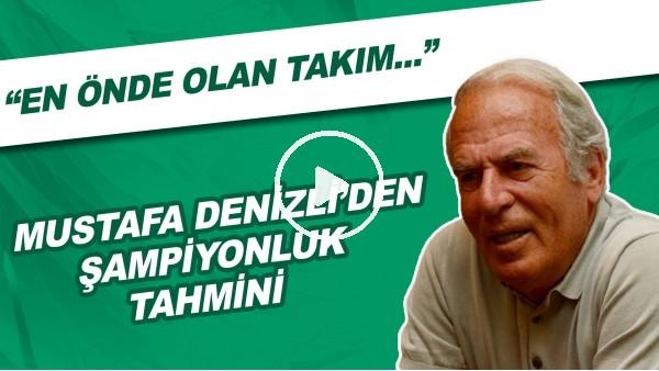 'Mustafa Denizli'den şampiyonluk tahmini