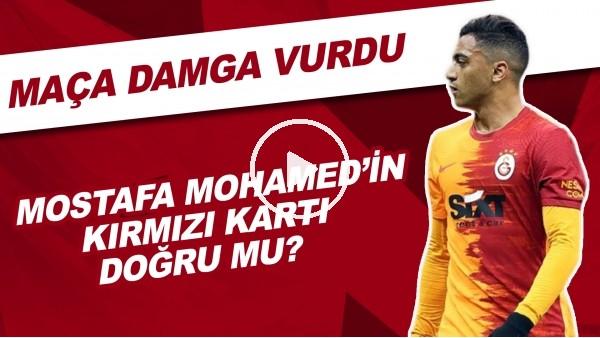 'Mostafa Mohamed'in Kırmızı Doğru Mu? | Sizce Hakem Maçı Nasıl Yönetti?