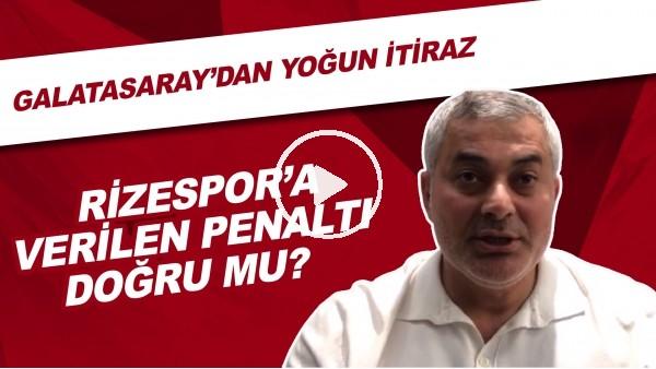'Çaykur Rizespor'a verilen penaltı doğru mu? | Galatasaray'dan yoğun itiraz!