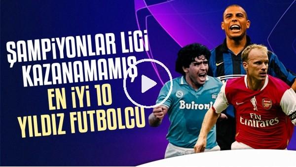 'Şampiyonlar Ligi'ni Kazanamamış 10 Yıldız Futbolcu | 3 Kez Finali Gördü, O Kupaya Uzanamadı