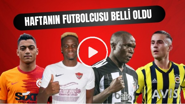 'Süper Lig'de 27. Haftanın En İyi Futbolcusu Kim Oldu? İşte Adaylar Ve Sonuçlar