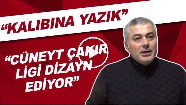 """'Selçuk Dereli: """"Cüneyt Çakır ligi dizayn ediyor. Kalıbına yazık"""""""