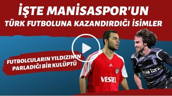 Manisaspor'un Türk futboluna kazandırdığı en iyi 10 futbolcu