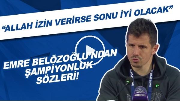 """'Emre Belözoğlu'ndan şampiyonluk sözleri! """"Allah izin verirse sonu iyi olacak"""""""