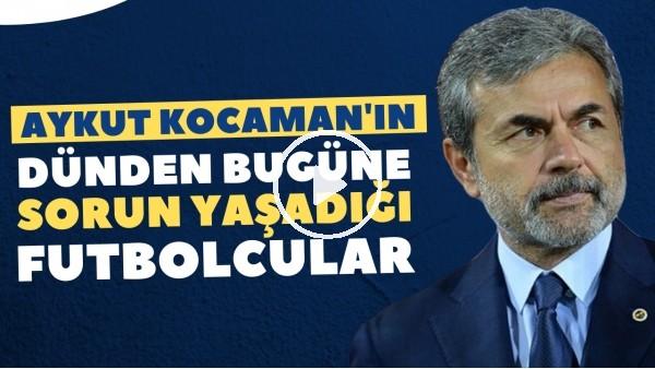 'Aykut Kocaman'ın sorun yaşadığı 7 futbolcu | Hepsinin ortak noktası ofansif oyuncu olmaları