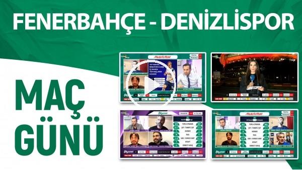 'Maç Günü | Fenerbahçe - Denizlispor