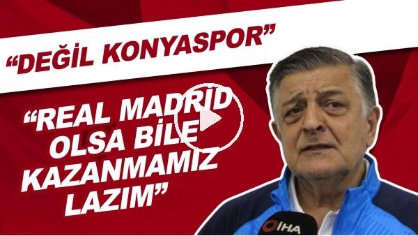 """'Yılmaz Vural: """"Değil Konyaspor, Real Madrid gelse yine kazanmamız lazım"""""""