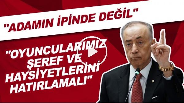 """'Mustafa Cengiz: """"Futbolcuların haysiyet ve şereflerini hatırlamaları gerekiyor"""""""
