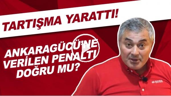 'Ankaragücü'ne verilen penaltı doğru mu? Tartışma yarattı!