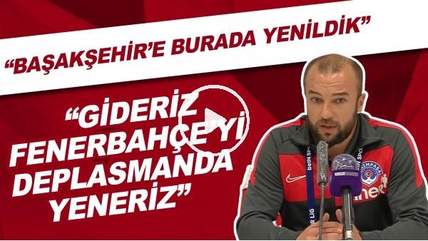 """'Kasımpaşa cephesi: """"Başakşehir'e burada yenildik, gideriz Fenerbahçe'yi deplasmanda yeneriz"""""""