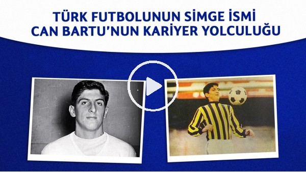 'Sinyor Can Bartu'nun futbolculuk ve basketbolculuk hikayesi | Saygı ve özlemle anıyoruz