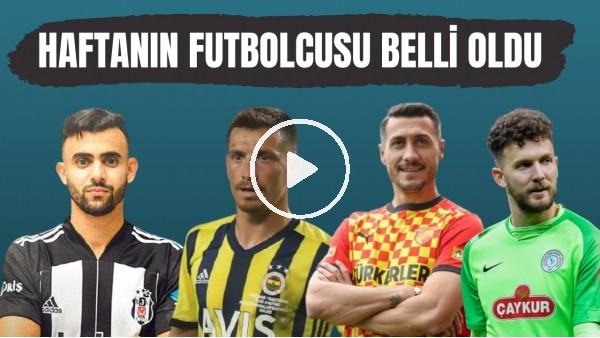 'Süper Lig'de 34. haftanın en iyi futbolcusu kim oldu? | İşte adaylar ve sonuçlar