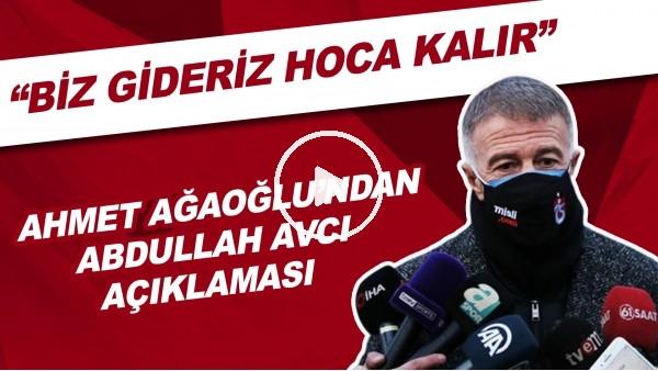 """'Ahmet Ağaoğlu'ndan Abdullah Avcı açıklaması! """"Biz gideriz hoca kalır"""""""