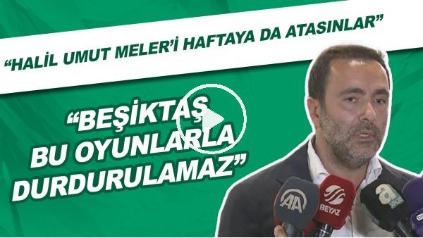 """'Emre Kocadağ: """"Halil Umut Meler'i haftaya da atasınlar. Hodri meydan!"""""""