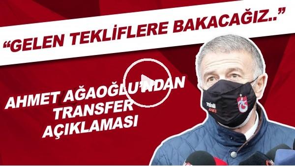 """'Ahmet Ağaoğlu'ndan transfer açıklaması! """"Gelen tekliflere bakacağız..."""""""