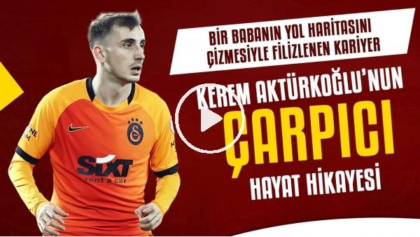 'Kerem Aktürkoğlu'nun bol kırılma noktalı hayat hikayesi | Üçüncü Lig'den Süper Lig'e