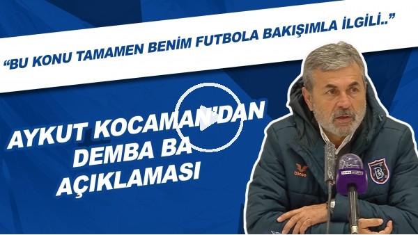 """'Aykut Kocaman: """"Demba Ba'nın sözleşmesinin feshedilmesi tamamen benim futbola bakışımla ilgili"""""""